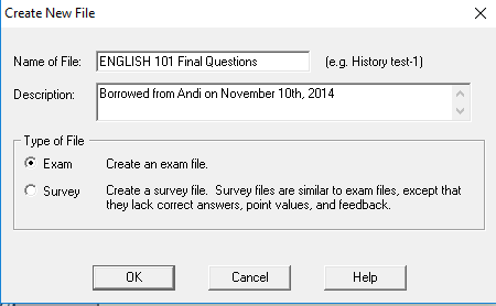 The Create New File window. For this example, the file name is ENGLISH 101 Final Questions. A note about the origin of the questions is in the Description. The Exam radio button is selected.