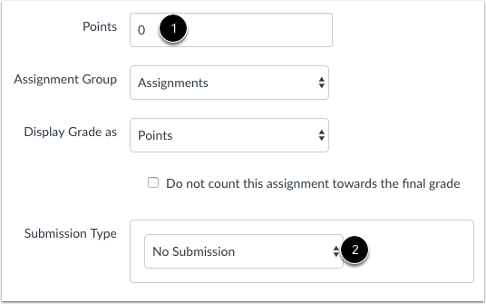 "This image shows how to create a new assignment with zero points. It highlights the points box ""1"" and the Submission type box ""2""."