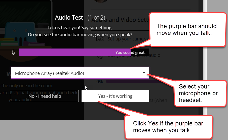 "The microphone set-up helper is shown. A purple bar that moves is highlighted with a caption bubble. The purple bar has the text ""You sound great!"" over top of it to inform the room user of the quality of their sound. The Microphone menu is highlighted with a caption bubble. The room user's microphone ""Microphone Array (Realtek Audio)"" is selected. The ""Yes - It's working"" button is highlighted with a caption bubble."