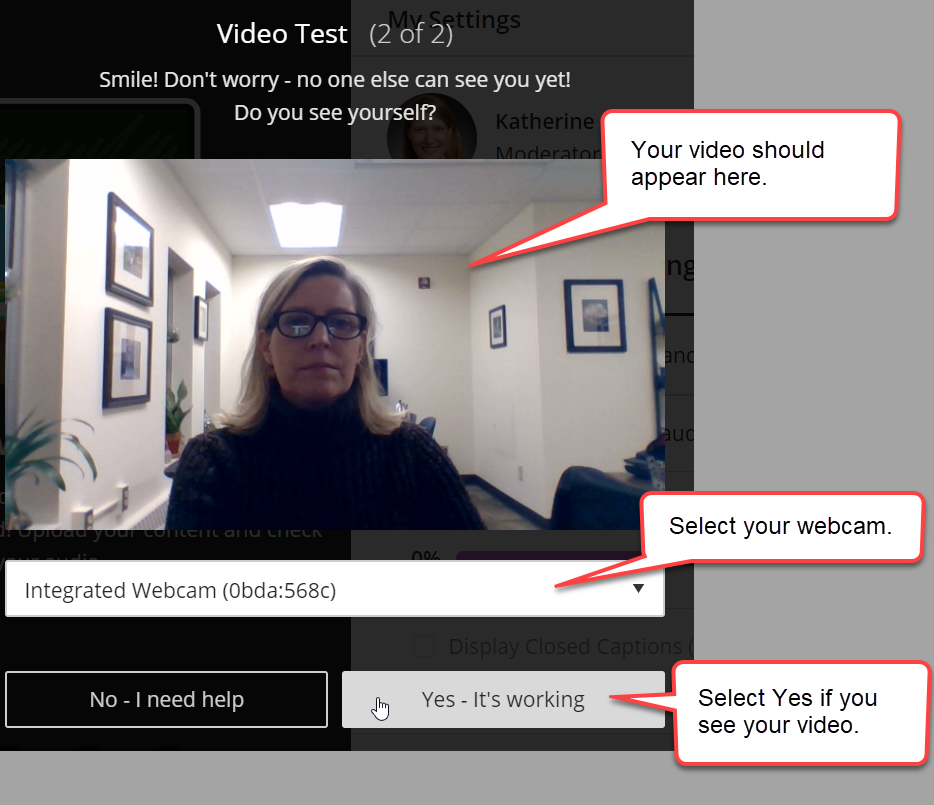 "The webcam setup helper is shown. At the top of the image is a preview of the video from the demonstration webcam. The preview is highlighted with a caption bubble. The Webcam menu is highlighted with a caption bubble. The room user's webcam ""Integrated Webcam"" is selected. The ""Yes - It's working"" button is highlighted with a caption bubble."